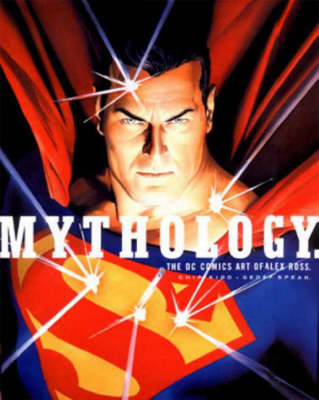 Mythology: The DC Comics Art of Alex Ross (Hardback)