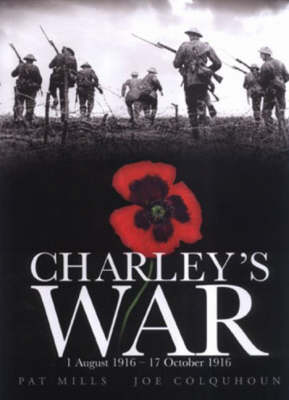 Charley's War (Vol. 2) - 1 August-17 October 1916 (Hardback)