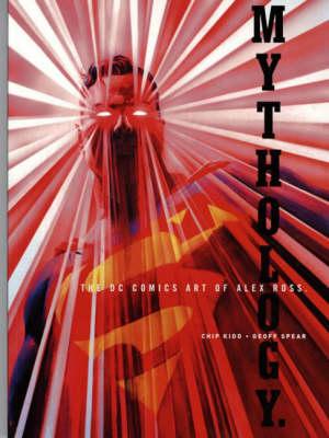 Mythology: The DC Comics Art of Alex Ross (Paperback)