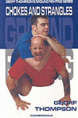 Chokes and Strangles - Ground Fighting S. (Paperback)