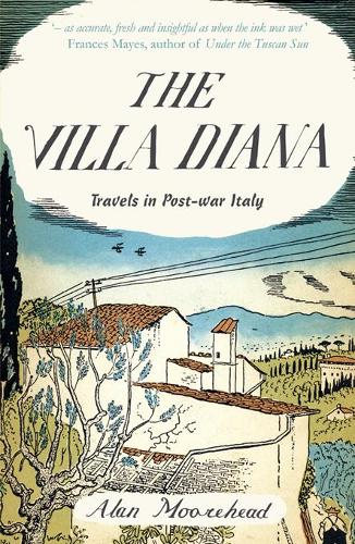 The Villa Diana: Travels Through Post-war Italy - Revival (Paperback)