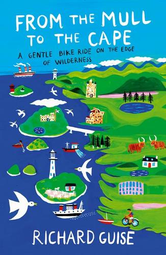 From the Mull to the Cape: A Gentle Bike Ride on the Edge of Wilderness (Paperback)