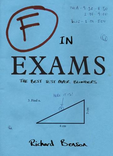 F in Exams: The Best Test Paper Blunders - F in Exams (Paperback)