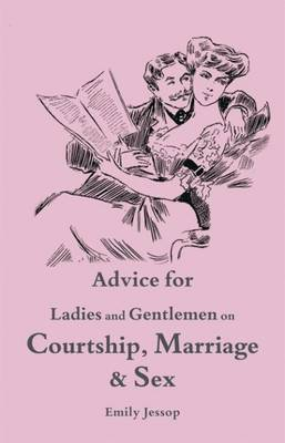 Advice on Courtship and Marriage (Hardback)