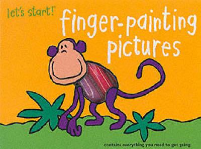 Let's Start: Finger Painting Pictures - Let's Start