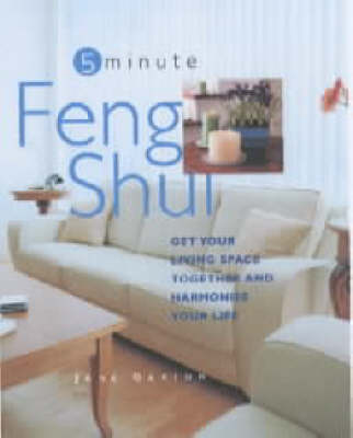 Feng Shui: Get Your Living Space Together and Harmonise Your Life - Five minute (Hardback)