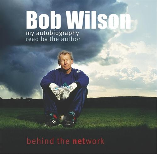Bob Wilson - Behind the Network: My Autobiography (CD-Audio)