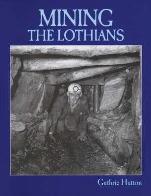 Mining the Lothians (Paperback)