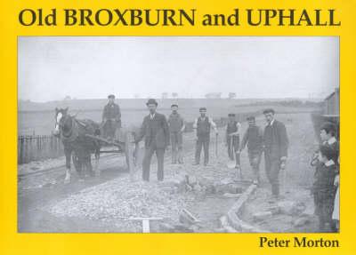 Old Broxburn and Uphall (Paperback)