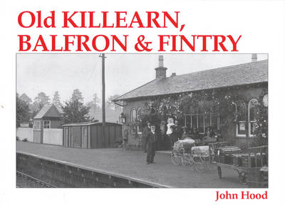 Old Killearn, Balfron and Fintry (Paperback)