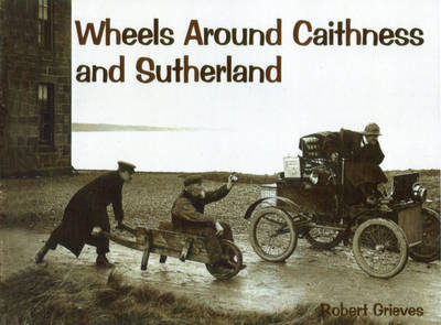 Wheels Around Caithness and Sutherland (Paperback)