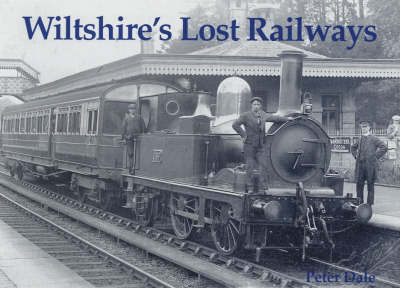 Wiltshire's Lost Railways (Paperback)