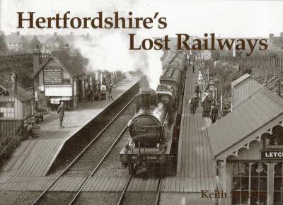 Hertfordshire's Lost Railways (Paperback)