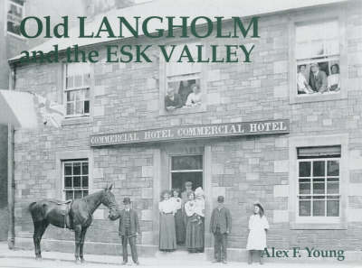 Old Langholm and the Esk Valley (Paperback)