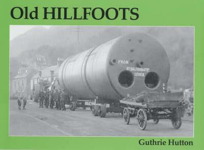 Old Hillfoots: Menstrie, Alva, Tillicoultry, Dollar (Paperback)
