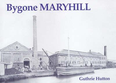 Bygone Maryhill (Paperback)