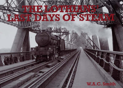 The Lothians' Last Days of Steam (Paperback)