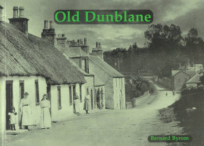 Old Dunblane with Ashfield, Kinbuck and Sheriffmuir (Paperback)