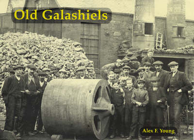 Old Galashiels: With Clovenfords, Caddonfoot, Lindean, Abbotsford and Netherbarns (Paperback)