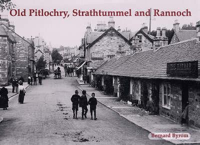 Old Pitlochry, Strathtummel and Rannoch (Paperback)