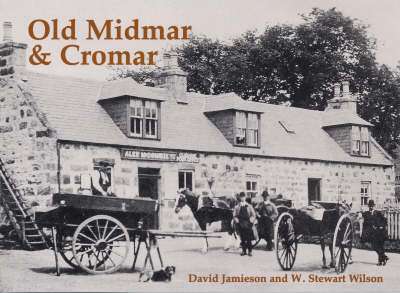 Old Midmar and Cromar: with Torphins and Lumphanan (Paperback)