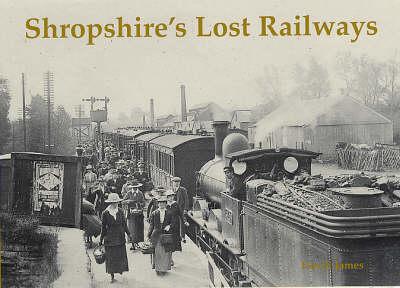 Shropshire's Lost Railways (Paperback)