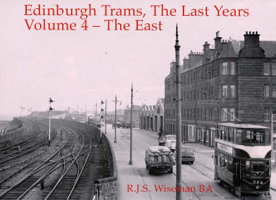 Edinburgh Trams, the Last Years: East v. 4 (Paperback)