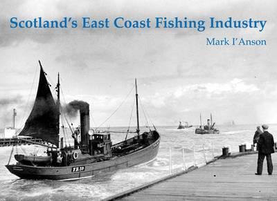 Scotland's East Coast Fishing Industry (Paperback)
