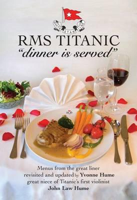 "RMS Titanic ""Dinner is Served"" (Hardback)"
