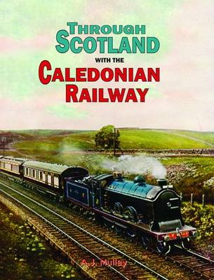 Through Scotland with the Caledonian Railway (Hardback)
