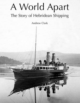 A World Apart: The Story of Hebridean Shipping (Paperback)