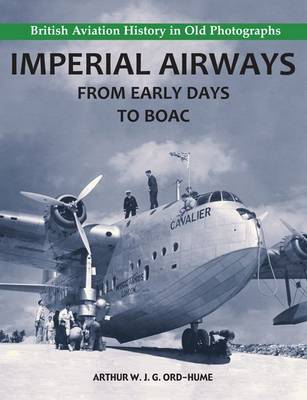 Imperial Airways - From Early Days to BOAC (Paperback)