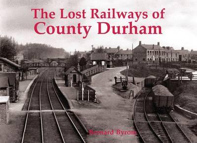 Lost Railways of County Durham (Paperback)