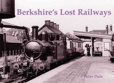 Berkshire's Lost Railways (Paperback)