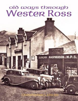 Old Ways Through Wester Ross (Paperback)