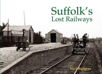 Suffolk's Lost Railways (Paperback)