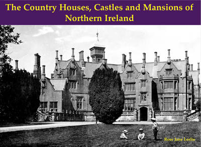 The Country Houses, Castles and Mansions of Northern Ireland (Paperback)