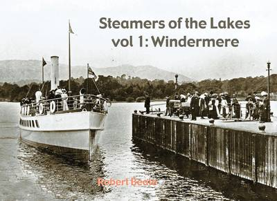 Steamers of the Lakes: Windemere v. 1 (Paperback)