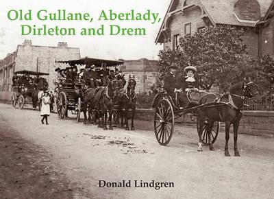Old Gullane, Aberlady, Dirleton and Drem (Paperback)