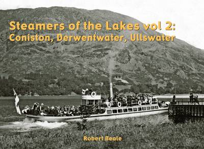 Steamers of the Lakes: Coniston, Derwentwater, Ullswater v. 2 (Paperback)