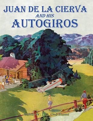 Juan de la Cierva and His Autogiros (Paperback)