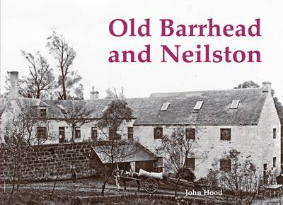 Old Barrhead and Neilston (Paperback)