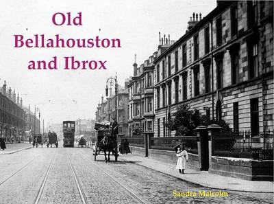 Old Bellahouston and Ibrox: With Kinning Park and Kingston (Paperback)