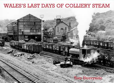 Wales's Last Days of Colliery Steam (Paperback)