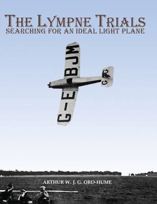 The Lympne Trials - Searching for an Ideal Light Plane (Paperback)