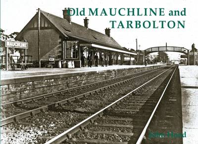 Old Mauchline and Tarbolton: With Crosshands, Failford and Stair (Paperback)