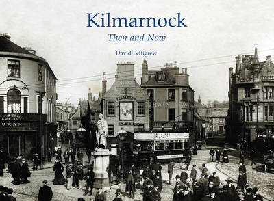 Kilmarnock - Then and Now (Paperback)