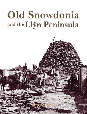 Old Snowdonia and the Llyn Peninsula (Paperback)