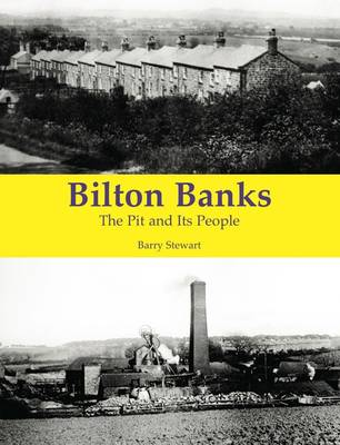 Bilton Banks - The Pit and Its People (Paperback)