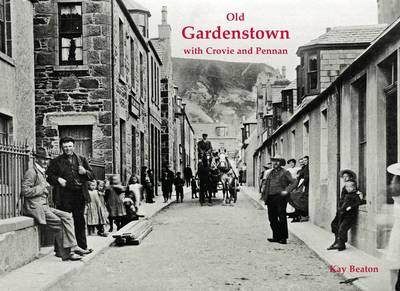 Old Gardenstown with Crovie and Pennan (Paperback)